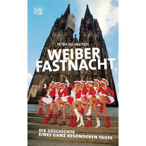 Petra Pluwatsch - Weiberfastnacht: Die Geschichte eines ganz besonderen Tages - Preis vom 19.10.2020 04:51:53 h