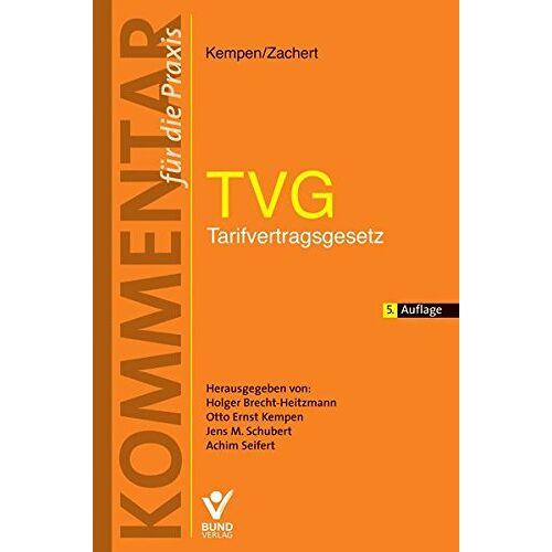 Otto Ernst Kempen (Hrsg.) - TVG - Tarifvertragsgesetz: Kommentar für die Praxis - Preis vom 28.02.2021 06:03:40 h
