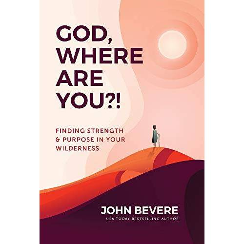 John Bevere - Bevere, J: God, Where Are You?! - Preis vom 06.09.2020 04:54:28 h