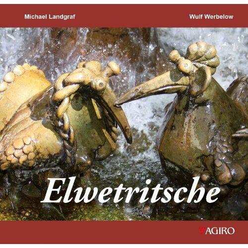 Michael Landgraf - Elwetritsche: Die Sage von den Elwetritschen - Preis vom 20.10.2020 04:55:35 h