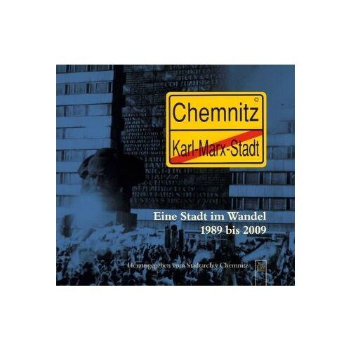 Stadtarchiv Chemnitz - Karl-Marx-Stadt - Chemnitz: Eine Stadt im Wandel 1989 bis 2009 - Preis vom 03.05.2021 04:57:00 h