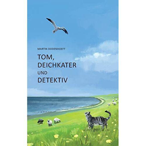 Martin Dodenhoeft - Tom, Deichkater und Detektiv - Preis vom 06.09.2020 04:54:28 h
