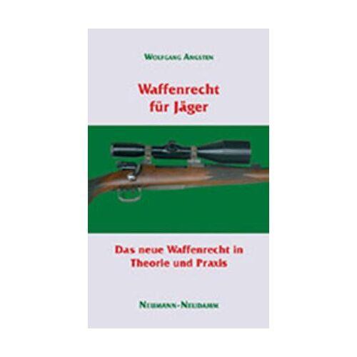 Wolfgang Angsten - Waffenrecht für Jäger: Das neue Waffenrecht für Praktiker - Preis vom 20.10.2020 04:55:35 h