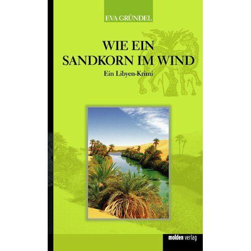 Eva Gründel - Wie ein Sandkorn im Wind - Ein Libyen-Krimi - Preis vom 18.04.2021 04:52:10 h