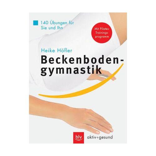 Heike Höfler - Beckenbodengymnastik. 140 Übungen für Sie und Ihn. Mit Pilates-Trainingsprogramm - Preis vom 03.04.2020 04:57:06 h