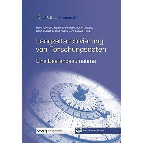 Heike Neuroth - Langzeitarchivierung von Forschungsdaten: Eine Bestandsaufnahme - Preis vom 27.02.2021 06:04:24 h