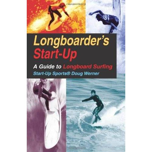 Doug Werner - Longboarder's Start-Up: A Guide to Longboard Surfing (Start-Up Sports) - Preis vom 18.04.2021 04:52:10 h