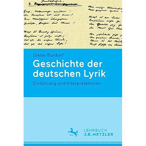 Burdorf Dieter, Burdorf Dieter - Geschichte der deutschen Lyrik.: Einführung und Interpretationen (Neuerscheinungen J.B. Metzler) - Preis vom 09.04.2020 04:56:59 h