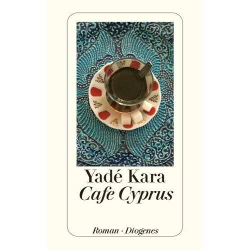 Yade Kara - Café Cyprus: Roman - Preis vom 24.02.2021 06:00:20 h