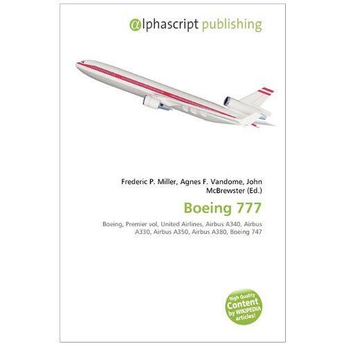 - Boeing 777: Boeing, Premier vol, United Airlines, Airbus A340, Airbus A330, Airbus A350, Airbus A380, Boeing 747 - Preis vom 01.03.2021 06:00:22 h