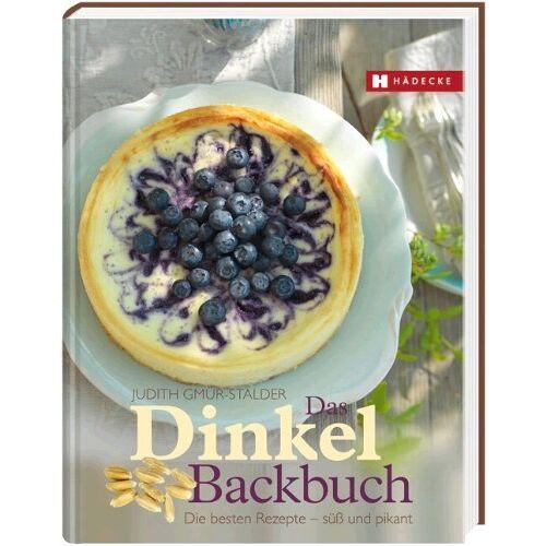 Judith Gmür-Stalder - Das Dinkel-Backbuch: Die besten Rezepte - süß & pikant - Preis vom 21.01.2021 06:07:38 h