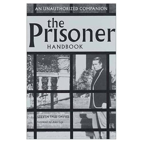 Davies, Steven Paul - The Prisoner Handbook: An Unauthorized Companion: Authorized by Six of One - Preis vom 11.05.2021 04:49:30 h