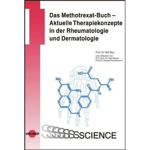 Rolf Rau - Das Methotrexat-Buch. Aktuelle Therapiekonzepte in der Rheumatologie und Dermatologie - Preis vom 11.05.2021 04:49:30 h