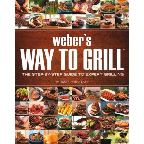 Jamie Purviance - Weber's Way to Grill: The Step-by-Step Guide to Expert Grilling (Sunset Books) - Preis vom 08.05.2021 04:52:27 h