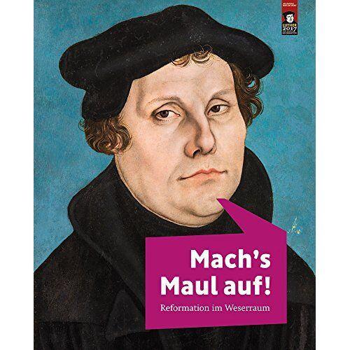 Heiner Borggrefe - Mach's Maul auf!: Reformation im Weserraum - Preis vom 20.10.2020 04:55:35 h