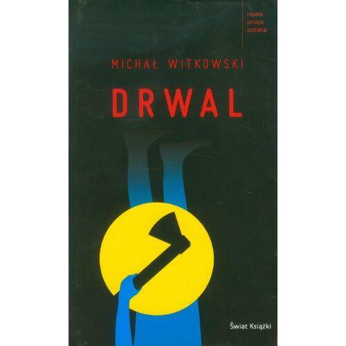 Michal Witkowski - Drwal - Preis vom 18.04.2021 04:52:10 h