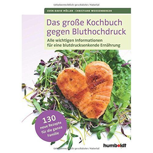 Sven-David Müller - Das große Kochbuch gegen Bluthochdruck: Alle wichtigen Informationen für eine blutdrucksenkende Ernährung. 130 Rezepte für die ganze Familie - Preis vom 06.09.2020 04:54:28 h