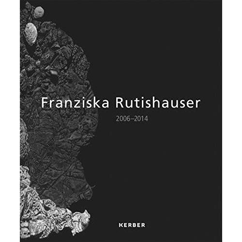 Whiteconcepts (Hg.) - Franziska Rutishauser. 2006 - 2014 - Preis vom 05.09.2020 04:49:05 h