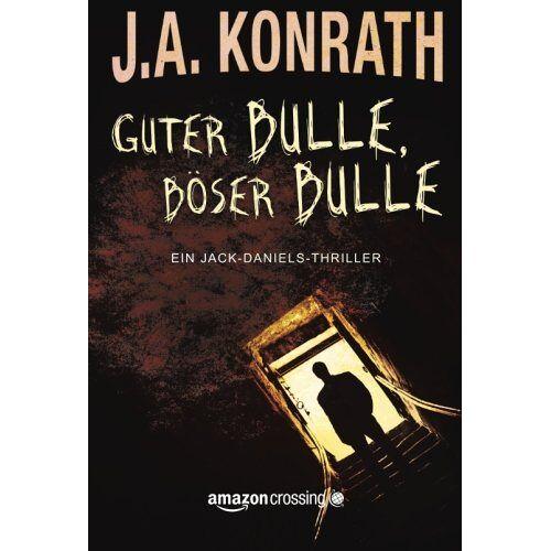 J.A. Konrath - Guter Bulle, böser Bulle (Ein Jack-Daniels-Thriller, Buch 2) - Preis vom 20.10.2020 04:55:35 h