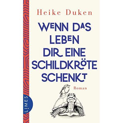 Heike Duken - Wenn das Leben dir eine Schildkröte schenkt: Roman - Preis vom 23.01.2021 06:00:26 h