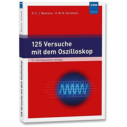 A. C. J. Beerens - 125 Versuche mit dem Oszilloskop - Preis vom 03.09.2020 04:54:11 h