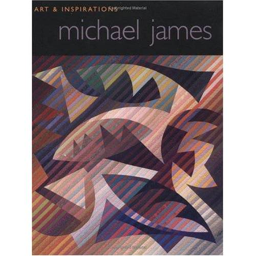 Michael James - Michael James: Art & Inspirations: Art and Inspirations - Preis vom 31.03.2020 04:56:10 h