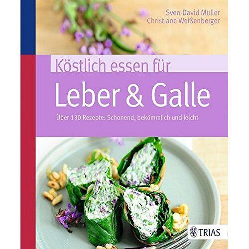 Sven-David Müller - Köstlich essen für Leber & Galle: Über 130 Rezepte: schonend, bekömmlich und leicht - Preis vom 20.10.2020 04:55:35 h