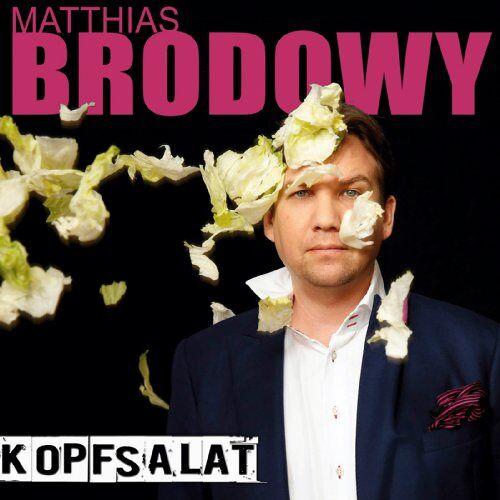 Matthias Brodowy - Kopfsalat - Preis vom 06.05.2021 04:54:26 h
