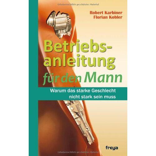 Robert Karbiner - Betriebsanleitung für den Mann - Preis vom 15.05.2021 04:43:31 h
