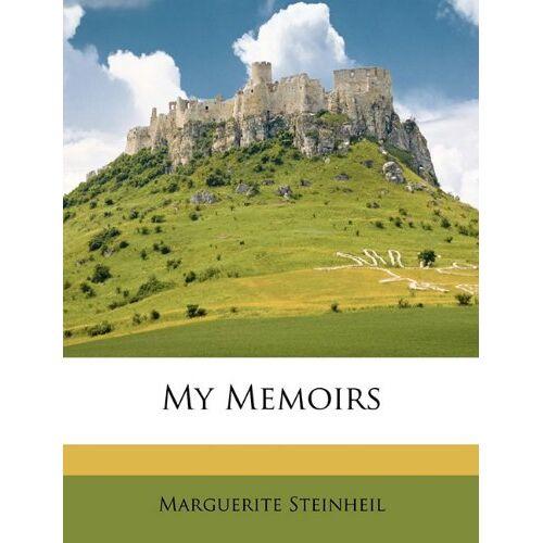 Marguerite Steinheil - Steinheil, M: My Memoirs - Preis vom 15.05.2021 04:43:31 h