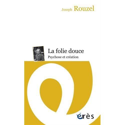 - La folie douce : Psychose et création - Preis vom 26.02.2021 06:01:53 h