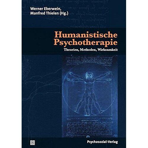 Werner Eberwein - Humanistische Psychotherapie: Theorien, Methoden, Wirksamkeit (Therapie & Beratung) - Preis vom 27.10.2020 05:58:10 h