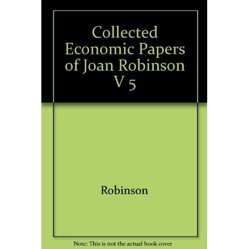 Robinson - Collected Economic Papers of Joan Robinson V 5 - Preis vom 26.03.2020 05:53:05 h