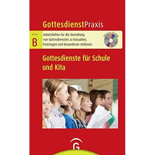Christian Schwarz - Gottesdienste für Schule und Kita: Mit CD-ROM (Gottesdienstpraxis Serie B) - Preis vom 22.02.2021 05:57:04 h