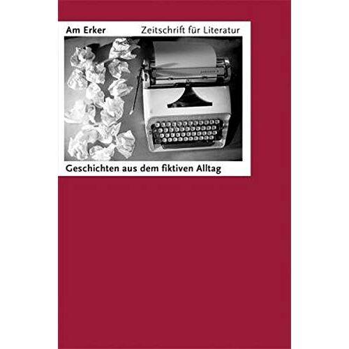 Fiktiver Alltag e.V. - Am Erker. Zeitschrift für Literatur: Heft 78: Unter die Haut - Preis vom 18.04.2021 04:52:10 h