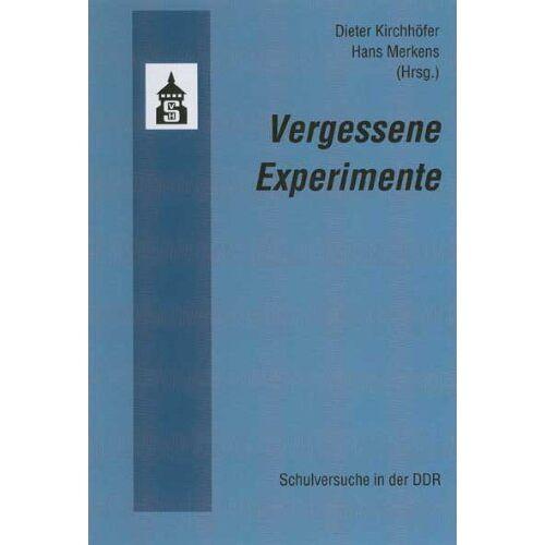 Dieter Kirchhöfer - Vergessene Experimente: Schulversuche in der DDR - Preis vom 18.04.2021 04:52:10 h