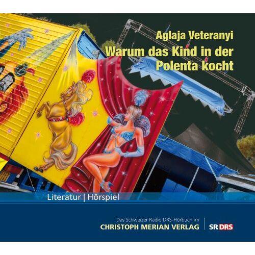 Aglaja Veteranyi - Warum das Kind in der Polenta kocht - Preis vom 13.05.2021 04:51:36 h