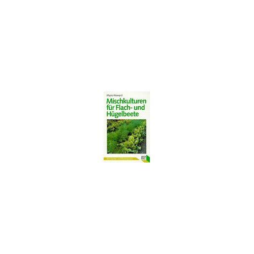 Mario Howard - Mischkulturen für Flachbeete und Hügelbeete - Preis vom 21.10.2020 04:49:09 h