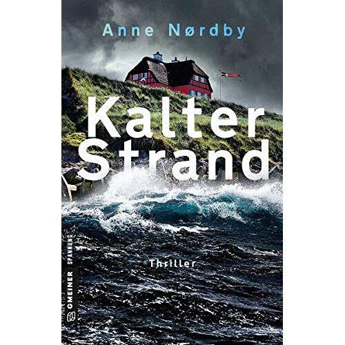 Anne Nordby - Kalter Strand: Thriller (Thriller im GMEINER-Verlag) - Preis vom 12.05.2021 04:50:50 h