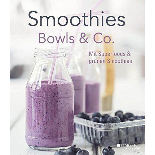 kein - Smoothies, Bowls & Co.: Mit Superfoods & grünen Smoothies - Preis vom 23.06.2019 04:43:22 h