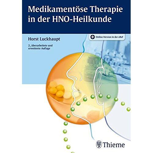 Horst Luckhaupt - Medikamentöse Therapie in der HNO-Heilkunde - Preis vom 25.02.2021 06:08:03 h