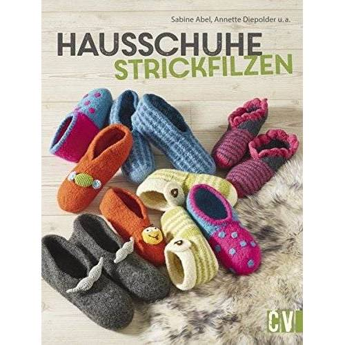 Sabine Abel - Hausschuhe strickfilzen - Preis vom 10.05.2021 04:48:42 h
