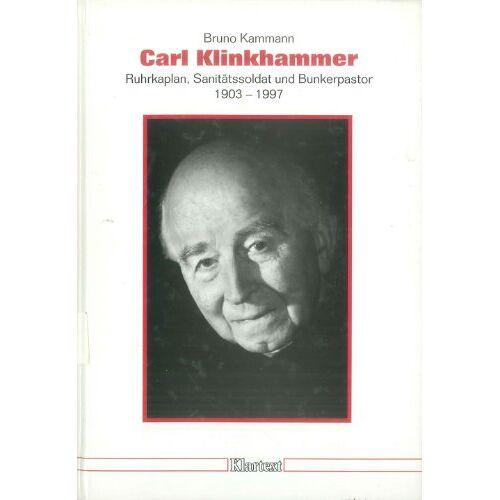 Bruno Kammann - Carl Klinkhammer - Ruhrkaplan, Sanitätssoldat und Bunkerpastor 1903 - 1997 - Preis vom 20.10.2020 04:55:35 h