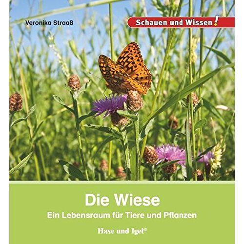 Veronika Straaß - Die Wiese: Ein Lebensraum für Tiere und Pflanzen (Schauen und Wissen!) - Preis vom 17.01.2021 06:05:38 h