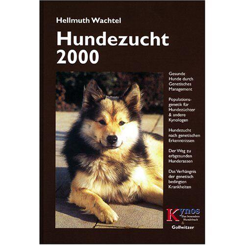 Hellmuth Wachtel - Hundezucht 2000: Gesunde Hunde durch genetisches Management. Populationsgenetik für Hundezüchter und andere Kynologen. Hundezucht nach genetischen ... der genetisch bedingten Krankheiten - Preis vom 01.07.2020 05:02:19 h
