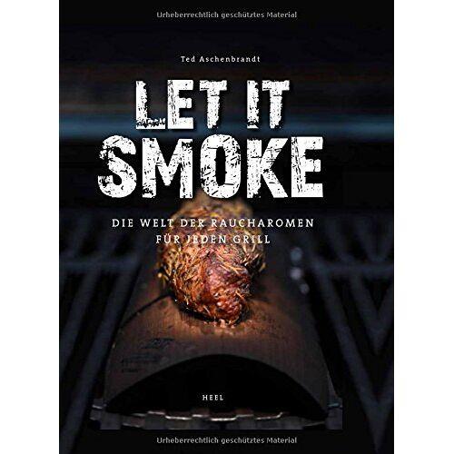 Aschenbrandt, Karsten Ted - Let it smoke!: Die Welt der Raucharomen für jeden Grill - Preis vom 17.04.2021 04:51:59 h