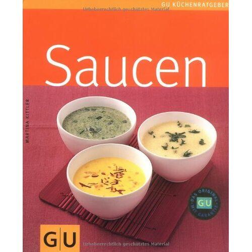 Martina Kittler - Saucen: GU Küchenratgeber (GU Küchenratgeber Relaunch 2006) - Preis vom 11.11.2019 06:01:23 h