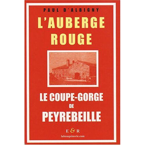 Albigny, Paul d' - L'Auberge rouge : Le coupe-gorge de Peyrebeille (Ardèche) - Preis vom 18.10.2020 04:52:00 h