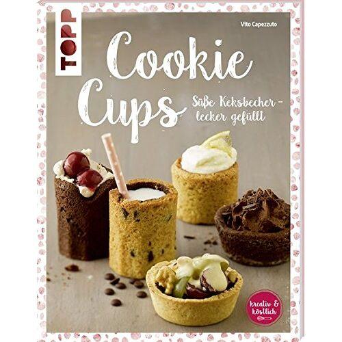 Vito Capezzuto - Cookie Cups: Süße Keksbecher - lecker gefüllt - Preis vom 20.10.2020 04:55:35 h