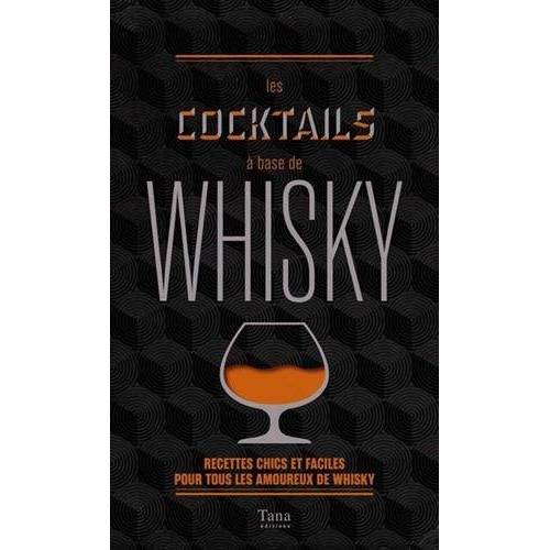 - Les cocktails à base de whisky : Recettes chics et faciles pour tous les amoureux du whisky - Preis vom 05.09.2020 04:49:05 h